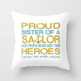 Proud sister of a sailor Throw Pillow