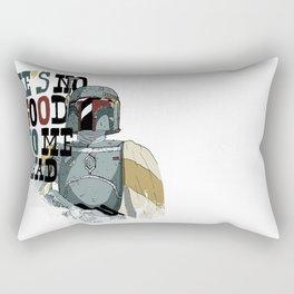 He' not good to me dead Rectangular Pillow