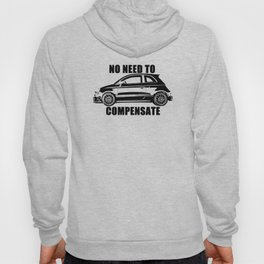 No Need To Compensate Hoody