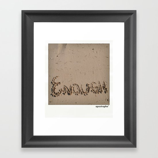Enough! Framed Art Print