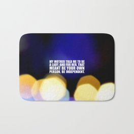 """My mother told me... """"Ruther Bader Ginsburg"""" Life Inspirational Quote Bath Mat"""