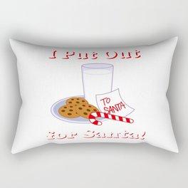 I PUT OUT FOR SANTA Rectangular Pillow