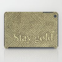 stay gold iPad Cases featuring Stay Gold by Kelsey Roach