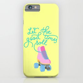 Let The Good Times Roll (Yellow Background) iPhone Case