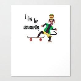 I live for skateboarding Canvas Print
