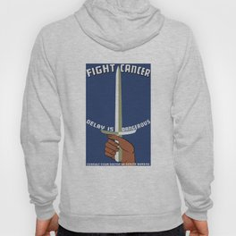 Fight Cancer - Delay Is Dangerous Hoody