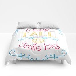 Walk tall and smile big Comforters