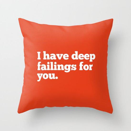 Deep Failings For You Throw Pillow