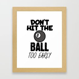 Billiard Dont hit the ball to early black Framed Art Print