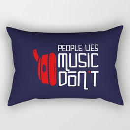 People Lies, Music Don't Rectangular Pillow