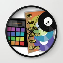 Dig - find - listen - sample - chop - repeat Wall Clock