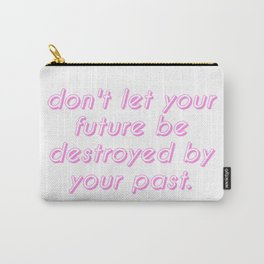 your future, your past Carry-All Pouch