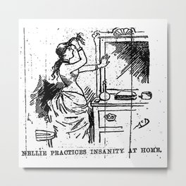 Nellie practices insanity at home. ten days in a madhouse - Nellie Bly Metal Print