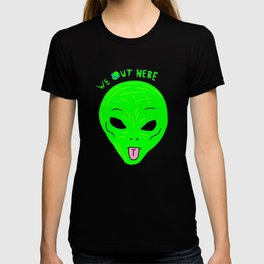we out here T-shirt
