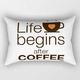 Life begins after coffee - I love Coffee Rectangular Pillow