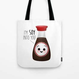 I'm Soy Into You! Tote Bag