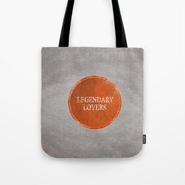 Legendary Lovers Tote Bag