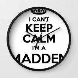 I cant keep calm I am a MADDEN Wall Clock