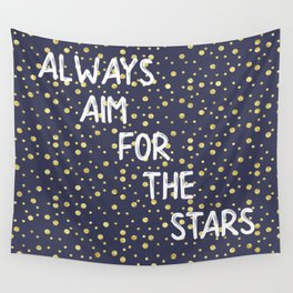 Always Aim For The Stars Wall Tapestry Wall Tapestry