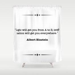 Albert Einstein Quote Shower Curtain