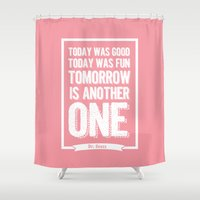 dr seuss Shower Curtains featuring Dr Seuss quote - Today was good Today  by Dickens ink.