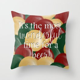 It's The Most Wonderful Time For A Beer Throw Pillow