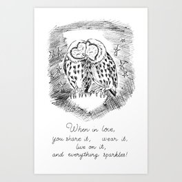 when in love, you share it, wear it, live on it, and everything sparkles! Art Print
