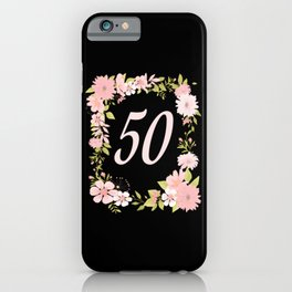 50 Fiftieth Birthday Gift Floral Design iPhone Case