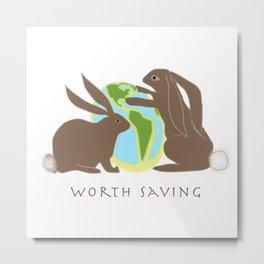 Worth Saving Metal Print
