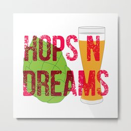 Hops And Dreams Metal Print