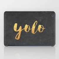 yolo iPad Cases featuring YOLO by Text Guy