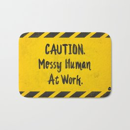 CAUTION. Messy Human At Work Bath Mat