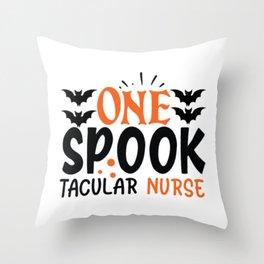 One Spook Tacular Nurse Throw Pillow