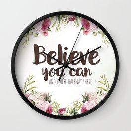 Believe you can and you're halfway there Inspirational Quote Wall Clock