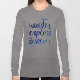Wander, Explore, Discover Long Sleeve T-shirt