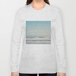 dream higher than the sky & deeper than the ocean ... Long Sleeve T-shirt