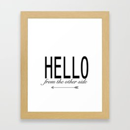Hello From The Other Side Framed Art Print
