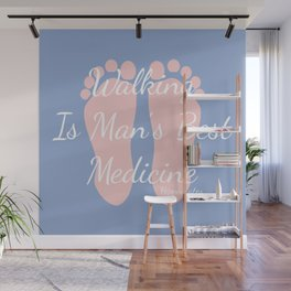 Walking Is Man's Best Medicine Hippocrates Pantone Wall Mural