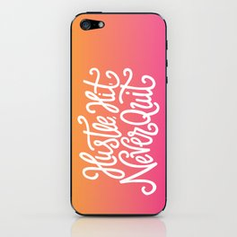 Hustle, Hit, Never Quit iPhone Skin