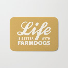 Life is better with farmdog 2 Bath Mat