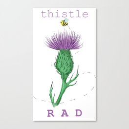 ~ Thistle B Rad ~ Canvas Print