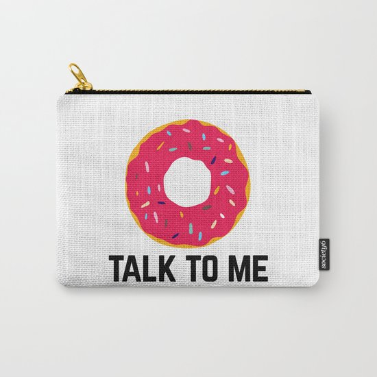Donut Talk To Me Funny Quote Carry-All Pouch