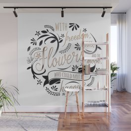 WITH FREEDOM, BOOKS, FLOWERS AND THE MOON Wall Mural