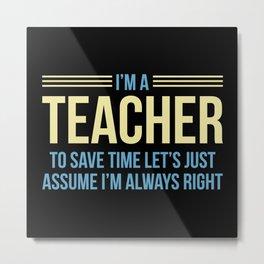 I'm A Teacher Metal Print