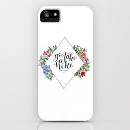 Go Take A Hike Floral iPhone Case