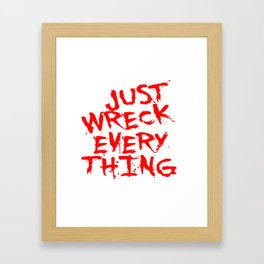 Just Wreck Everything Bright Red Grunge Graffiti Framed Art Print