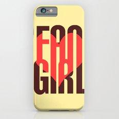 FAN GIRL iPhone 6s Slim Case