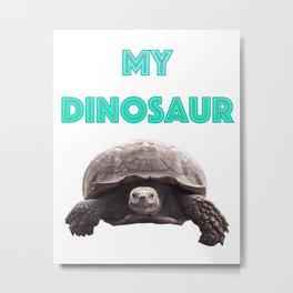 My Dinosaur Metal Print