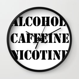 Alcohol Caffeine Nicotine  Wall Clock