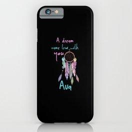 A dream came true with you Ava dreamcatcher iPhone Case